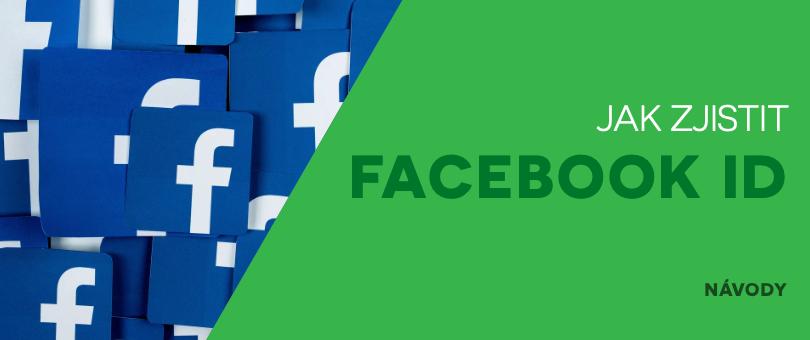 Jak zjistit Facebook ID?